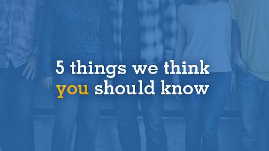 5 things we think you should know