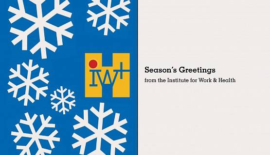 Season's Greetings from Institute for Work and Health